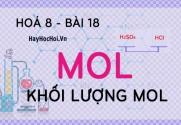 Mol là gì, cách tính Khối lượng Mol và Thể tích Mol của chất khí - hoá 8 bài 18